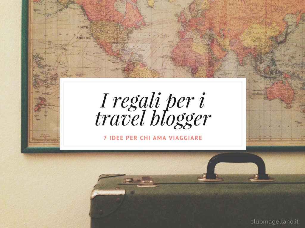 i regali per i travel blogger
